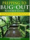 Prepping to Bug-Out - Resource Guide: Disaster Preparation and Survival Gear so you can be Self-Reliant when the Squid Hits the Fan (SHTF) - John Rhodes