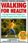 Prevention's Practical Encyclopedia of Walking for Health: From Age-Reversal to Weight Loss, the Most Complete Guide Ever Written - Mark Bricklin, Maggie Spilner