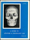 A Guide to Anatomy and Physiology Lab - Thomas Rust, Rust, Thomas G. Rust, Thomas G.
