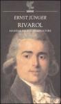 Rivarol: massime di un conservatore - Ernst Jünger, Brunello Lotti, Marcello Monaldi
