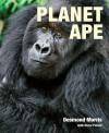 Planet Ape - Desmond Morris, Steve Parker