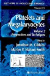 Platelets and Megakaryocytes: Volume 2: Perspectives and Techniques - Jonathan Gibbins, Jonathan Gibbins