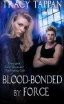 Blood-Bonded by Force (The Community Series) (Volume 3) - Tracy Tappan