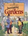 Investigating Gardens - National Trust, National Trust Staff, Peter Stevenson