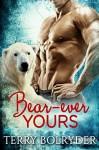 Bear-ever Yours (Polar Heat Book 1) - Terry Bolryder