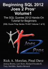 Beginning SQL 2012 Joes 2 Pros Volume 1: The SQL Queries 2012 Hands-On Tutorial for Beginners (SQL Exam Prep Series 70-461 Volume 1 of 5) - Rick Morelan, Pinal Dave