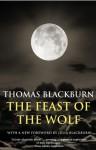 The Feast of the Wolf - Thomas Blackburn, Julia Blackburn