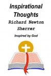 Inspirational Thoughts: Inspired by God - Richard Sherrer