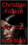 CHRISTIAN FICTION: A Prequel... For the Saved... And the Lost - Kole Black
