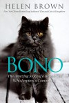 Bono: The Amazing Story of a Rescue Cat Who Inspired a Community - Helen Brown