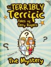The Terribly Terrific Tales of Terry Rogers: The Mystery (Volume 2): Children's Cartoon Book Series about Bullying and Friendship - Arnie Lightning, Danko Herrera