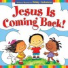 Jesus Is Coming Back! - Debby Anderson