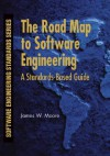 The Road Map to Software Engineering: A Standards-Based Guide - James W. Moore