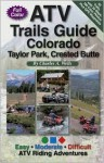 ATV Trails Guide Colorado Taylor Park, Crested Butte - Charles A. Wells