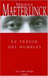 Le Trésor des humbles - Maurice Maeterlinck, Patrick McGuinness