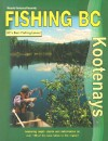 Fishing BC Kootenays: BC's Best Fishing Lakes! - Russell Mussio, Wesley Mussio, Jason Marleau