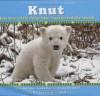 How One Little Polar Bear Captivated The World (Knut) - Craig Hatkoff, Juliana Hatkoff, Isabella Hatkoff, Dr. Gerald R. Uhlich