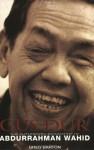 Gus Dur: The Authorized Biography of Abdurrahman Wahid - Greg Barton