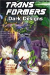 Transformers: Dark Designs - Simon Furman, Manny Galan, Andrew Wildman