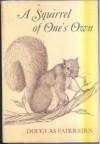 A squirrel of one's own - Douglas Fairbairn