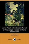 Marco Paul's Adventures in Pursuit of Knowledge: Forests of Maine (Illustrated Edition) (Dodo Press) - Jacob Abbott