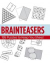 Brainteasers: 195 Puzzles to Keep You Sharp - Karen C. Richards