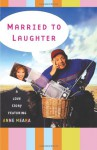 Married to Laughter: A Love Story Featuring Anne Meara - Jerry Stiller
