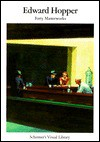 Edward Hopper: Forty Masterworks - Heinz Liesbrock, Edward Hopper