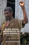 Black Social Movements in Latin America: From Monocultural Mestizaje to Multiculturalism - Jean Muteba Rahier