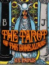 The Tarot of the Bohemians - Papus, A. P Morton