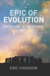 Epic of Evolution: Seven Ages of the Cosmos - Lola Judith Chaisson