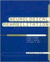 Nuerological Rehabilitation - Richard J. Greenwood, Christopher D. Ward, Michael P. Barnes, Thomas M. McMillan