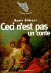 Ceci n'est pas un conte - Denis Diderot