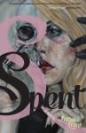 Spent: A Memoir - Antonia Crane