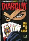 Diabolik anno XLIV n. 2: Una vita in gioco - Tito Faraci, Bruno Concina, Patricia Martinelli, Enzo Facciolo, Sergio Zaniboni, Paolo Zaniboni