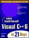 Teach Yourself Visual C++ 6 in 21 Days Professional Reference [With *] - Davis Chapman, Jeff Heaton