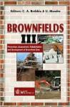 Brownfield Sites III: Prevention, Assessment, Rehabilitation and Development of Brownfield Sites - C.A. Brebbia, U. Mander
