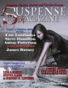 Suspense Magazine August 2011 - Steve Hamilton, Eric Lustbader, James Barney, Aaron Patterson, Sandra Brannan, Donald Allen Kirch, C.K. Webb, John Raab