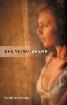 Breaking Bread - David Nicholson
