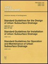 Standard Guidelines for the Design of Urban Subsurface Drainage: Ansi/Asce 12-92 ANSI Approved March 15, 1993/Standard Guidelines for Installation O - American Society of Civil Engineers