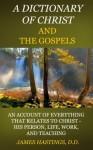 DICTIONARY OF CHRIST AND THE GOSPELS (VOLUMES 1 And 2) - James Hastings, John Selbie, John Lambert