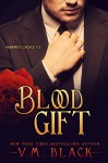 Blood Gift: Billionaire Vampire's Choice #3 - V. M. Black