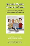 Social Media Geek To Geek: Practical Insights For Technology Marketers - Rick Jamison, Kathy Schmidt Jamison, Brian Solis