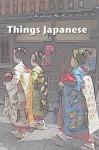 Things Japanese - Setsu Nagatoshi, Mindy Mejia, Colin O'Sullivan, Sonia Saikaley