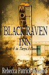 Black Raven Inn: A Paranormal Mystery (Taryn's Camera Book 6) - Rebecca Patrick-Howard, Laura Gordon, Amy Quire