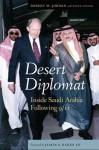 Desert Diplomat: Inside Saudi Arabia Following 9/11 - Robert W. Jordan, Steve Fiffer, James A Baker III