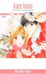 Kare Kano: His and Her Circumstances, Vol. 6 - Masami Tsuda