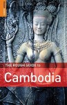 The Rough Guide to Cambodia - Steven Martin, Beverly Palmer
