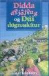 Didda dojojong og Dúi dúgnaskítur - Einar Kárason, Einar Kárason