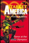 Target America: Terror at the 2002 Olympics - Frederick W. Parkins Jr.